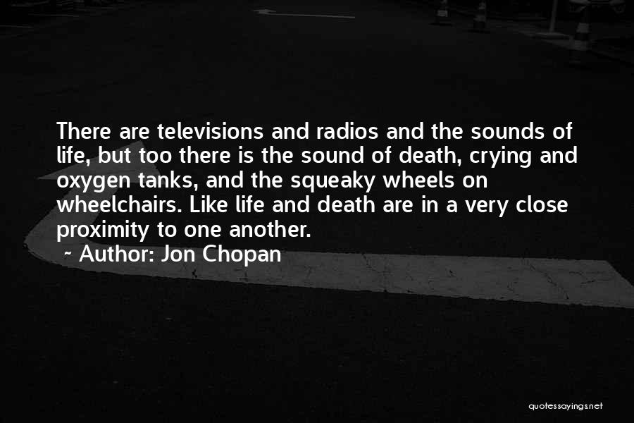Jon Chopan Quotes 974208