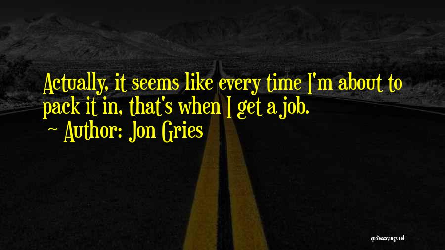 Jon Gries Quotes 483167