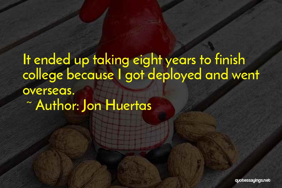 Jon Huertas Quotes 403310