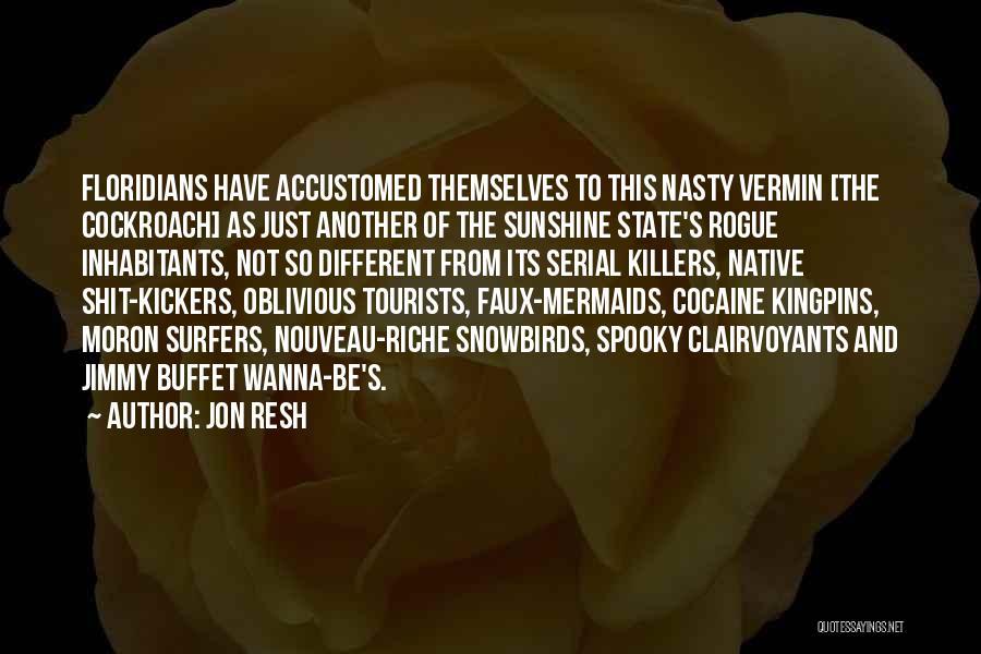 Jon Resh Quotes 1931049