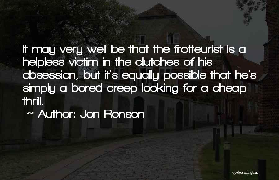 Jon Ronson Quotes 1221323