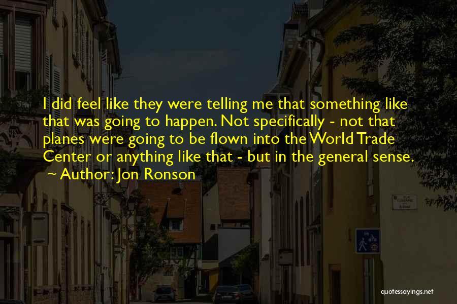 Jon Ronson Quotes 1610850