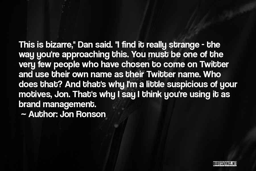 Jon Ronson Quotes 1658025