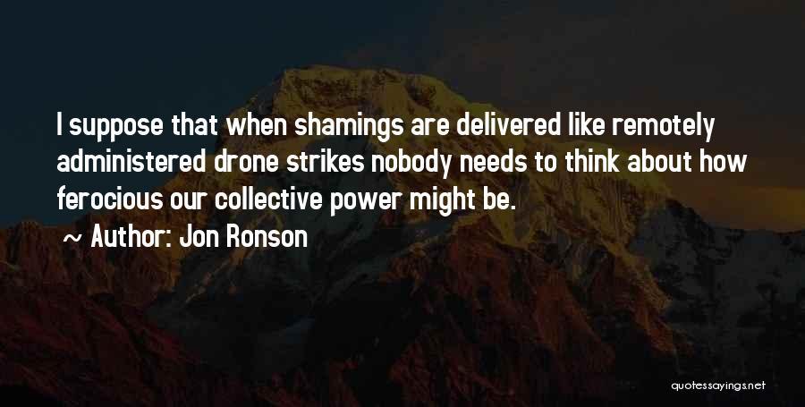 Jon Ronson Quotes 1865871