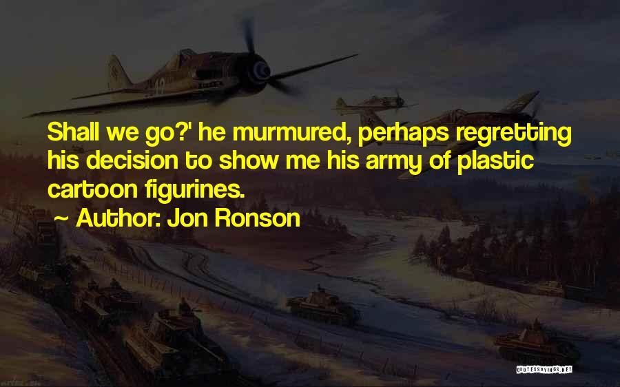 Jon Ronson Quotes 246534