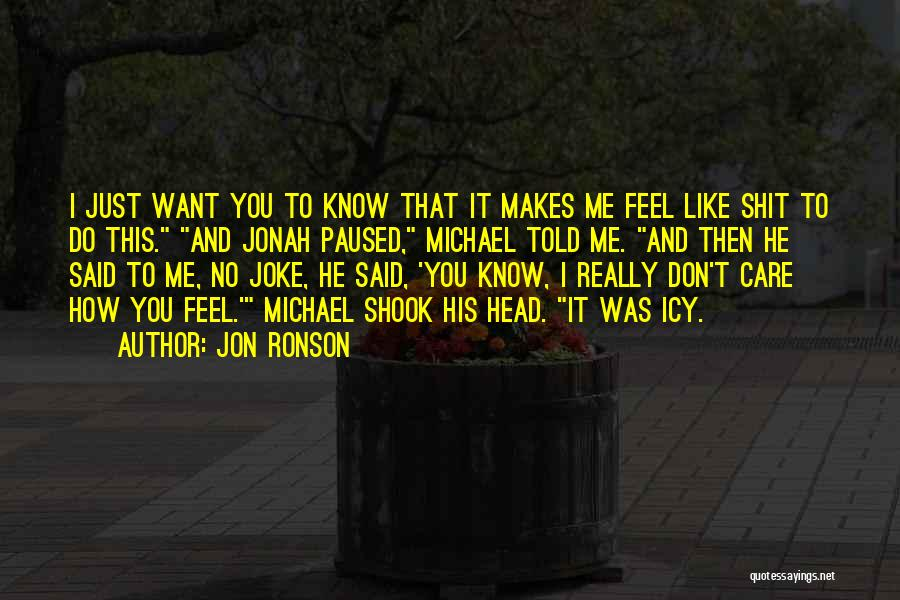 Jon Ronson Quotes 292096