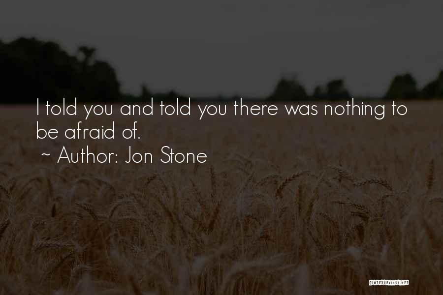Jon Stone Quotes 1580133