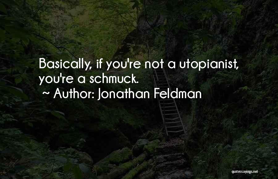 Jonathan Feldman Quotes 81334