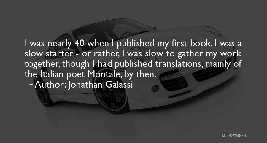 Jonathan Galassi Quotes 1333430