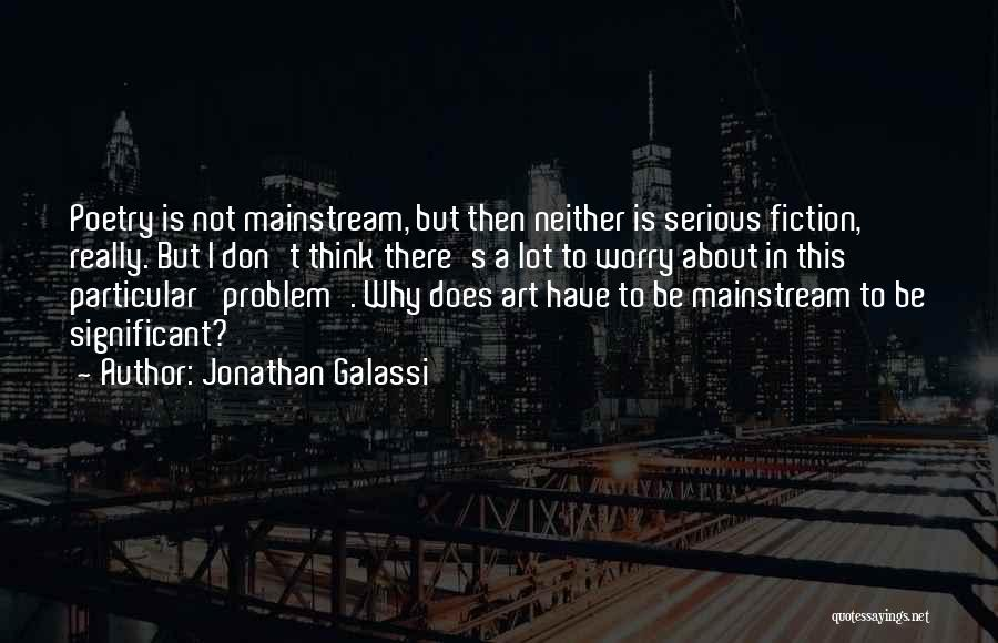Jonathan Galassi Quotes 619064