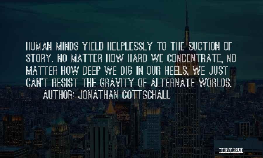 Jonathan Gottschall Quotes 1280361