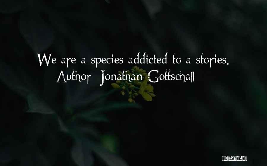 Jonathan Gottschall Quotes 1787607
