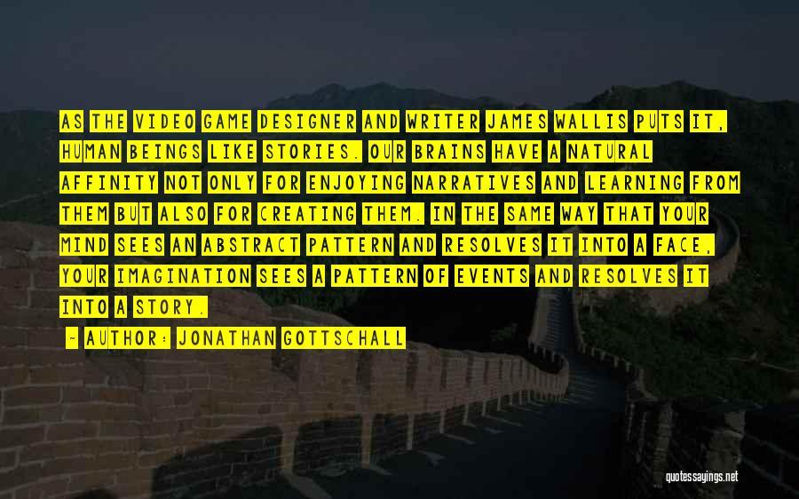 Jonathan Gottschall Quotes 468024