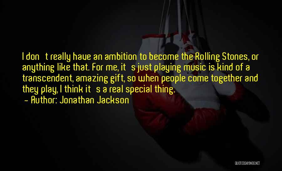 Jonathan Jackson Quotes 1105939