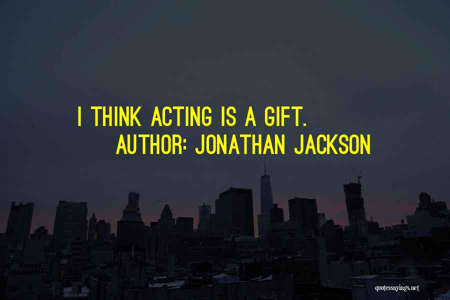 Jonathan Jackson Quotes 1210783