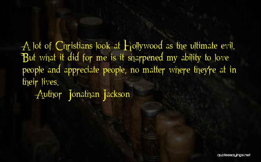 Jonathan Jackson Quotes 1464129