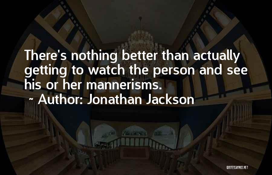 Jonathan Jackson Quotes 220100