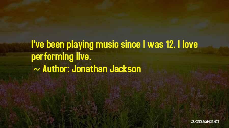 Jonathan Jackson Quotes 2251507