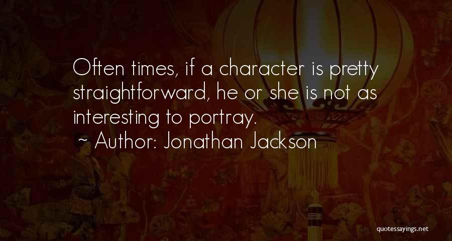 Jonathan Jackson Quotes 609896