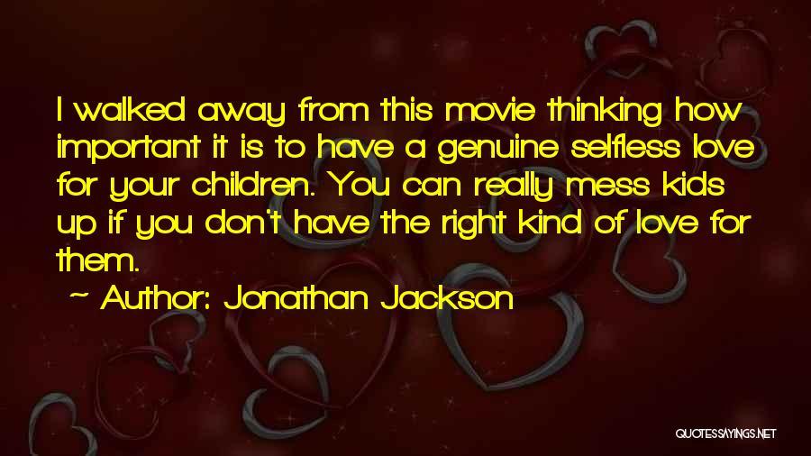 Jonathan Jackson Quotes 762301