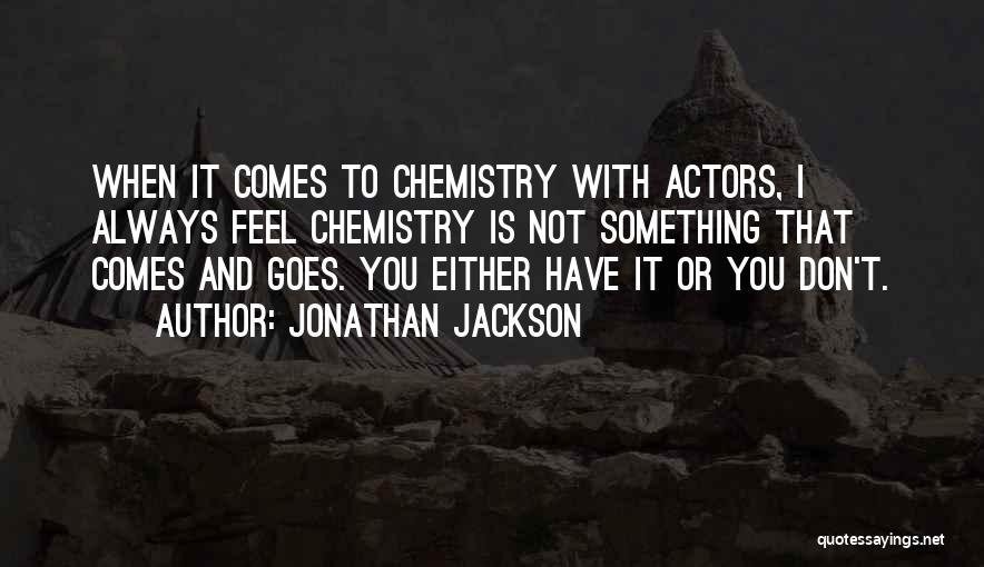 Jonathan Jackson Quotes 815214