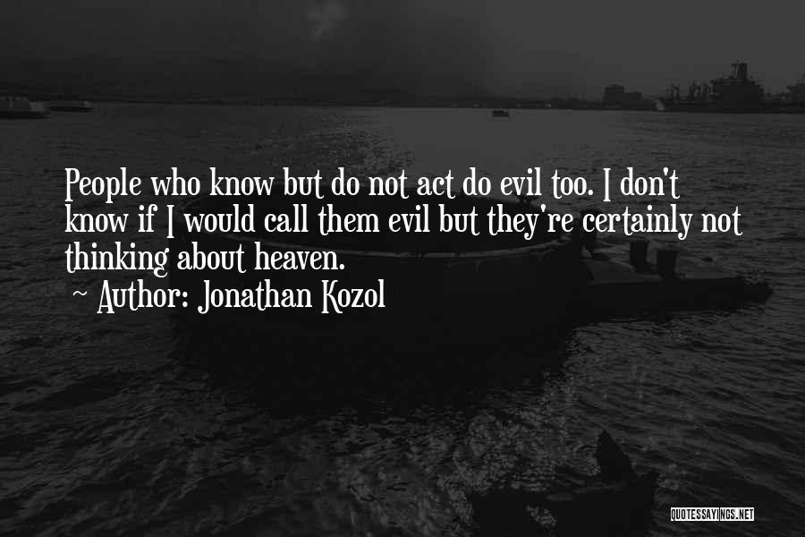 Jonathan Kozol Quotes 1021325