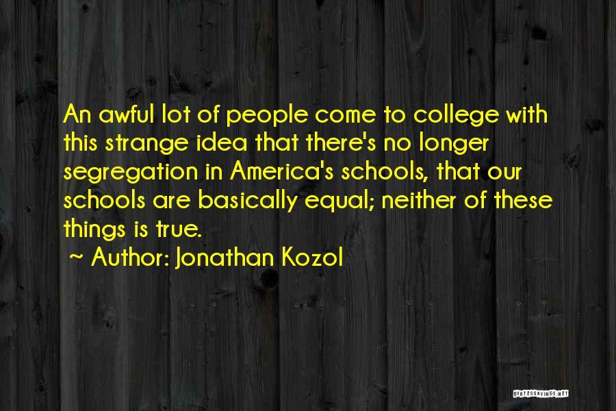 Jonathan Kozol Quotes 1137782