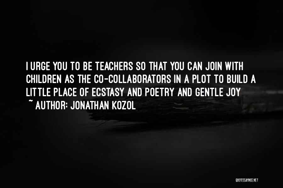 Jonathan Kozol Quotes 1378417