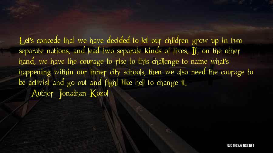 Jonathan Kozol Quotes 1861718