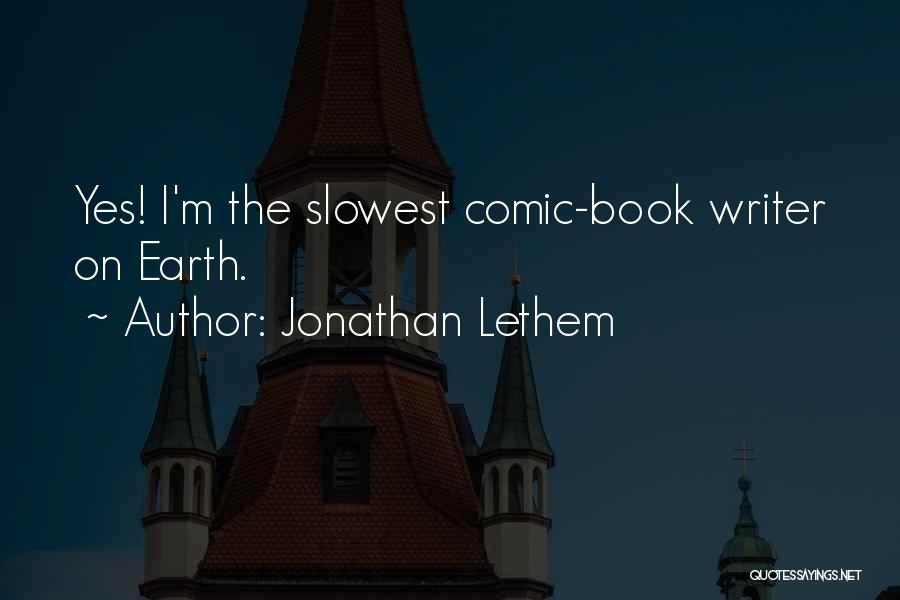 Jonathan Lethem Quotes 1596293