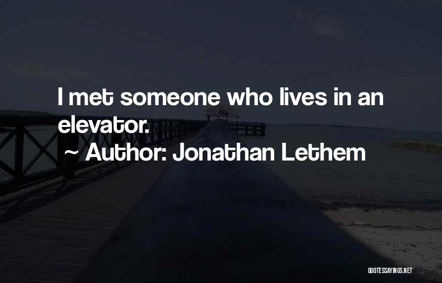 Jonathan Lethem Quotes 318449