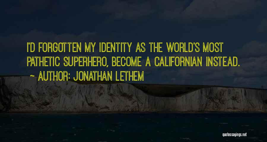 Jonathan Lethem Quotes 807792