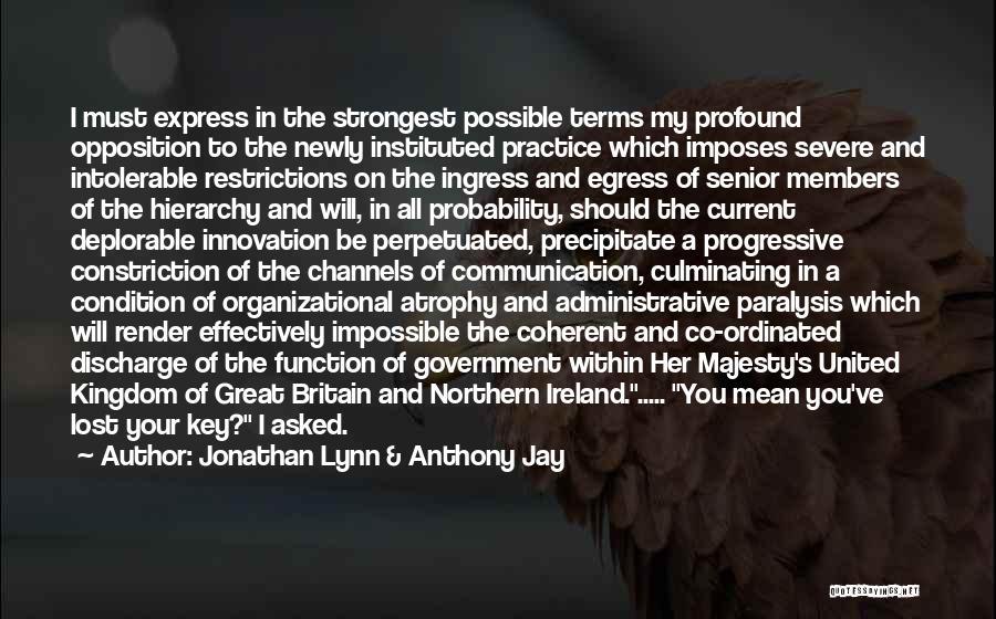Jonathan Lynn & Anthony Jay Quotes 1894633
