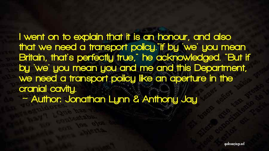 Jonathan Lynn & Anthony Jay Quotes 243928