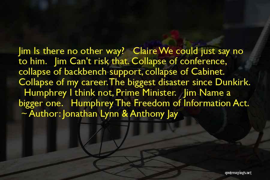 Jonathan Lynn & Anthony Jay Quotes 425160