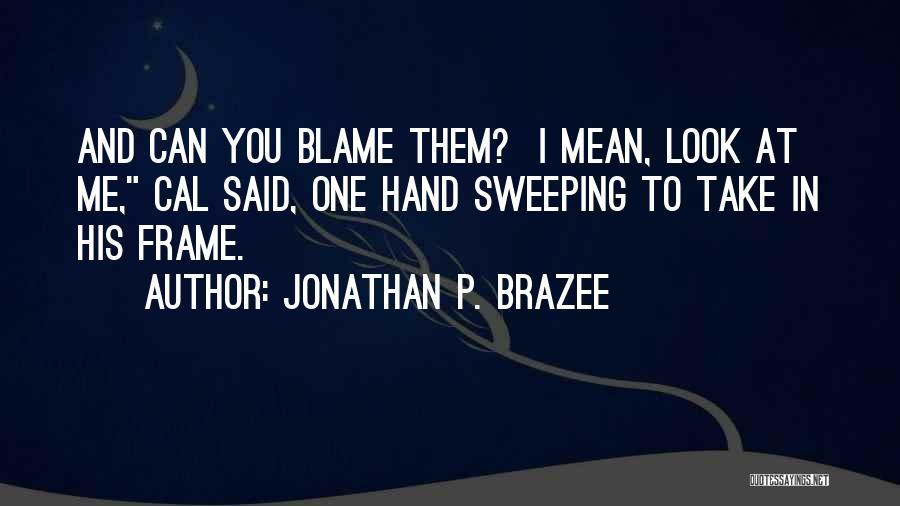 Jonathan P. Brazee Quotes 2145195