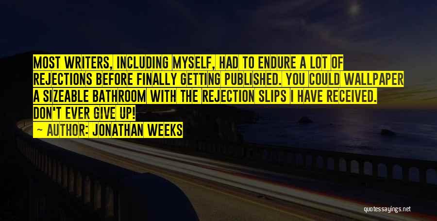 Jonathan Weeks Quotes 1117740