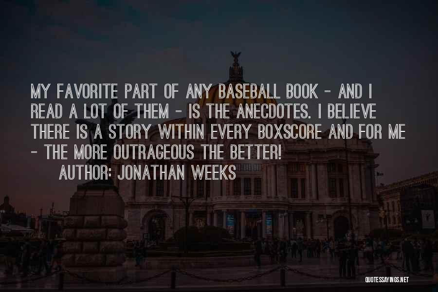 Jonathan Weeks Quotes 1294427
