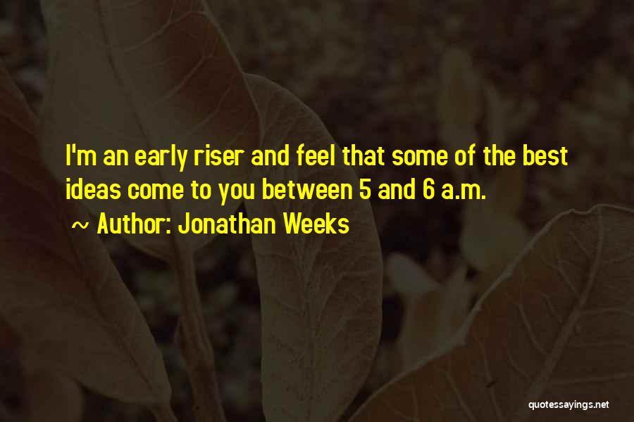 Jonathan Weeks Quotes 1922106
