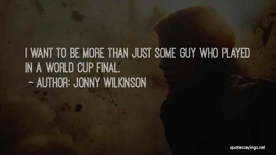 Jonny Wilkinson Quotes 1019829
