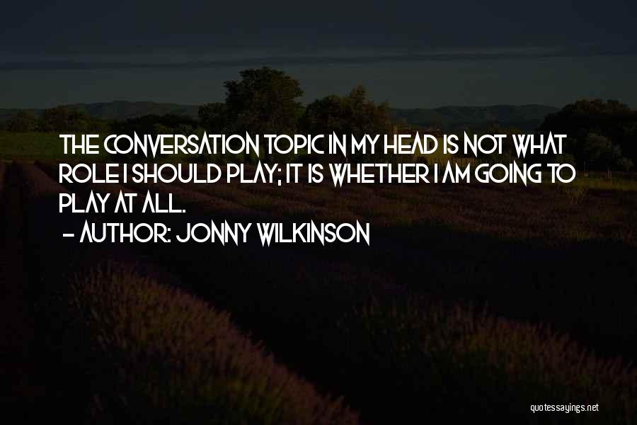 Jonny Wilkinson Quotes 1707867