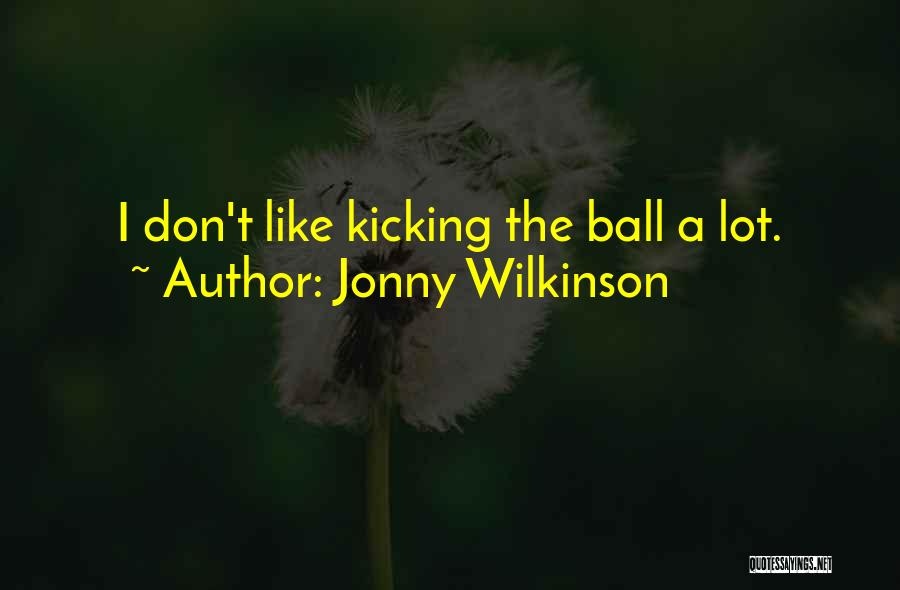 Jonny Wilkinson Quotes 1885792