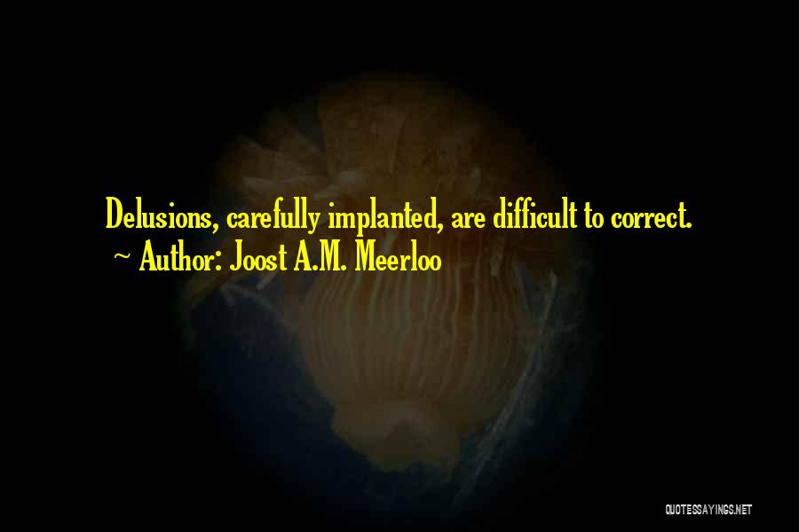 Joost A.M. Meerloo Quotes 1624551