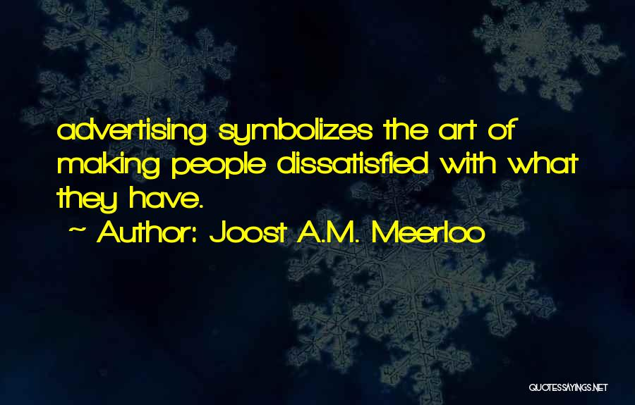 Joost A.M. Meerloo Quotes 813371