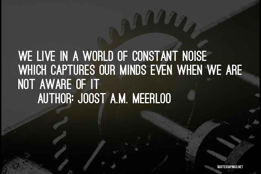 Joost A.M. Meerloo Quotes 854128