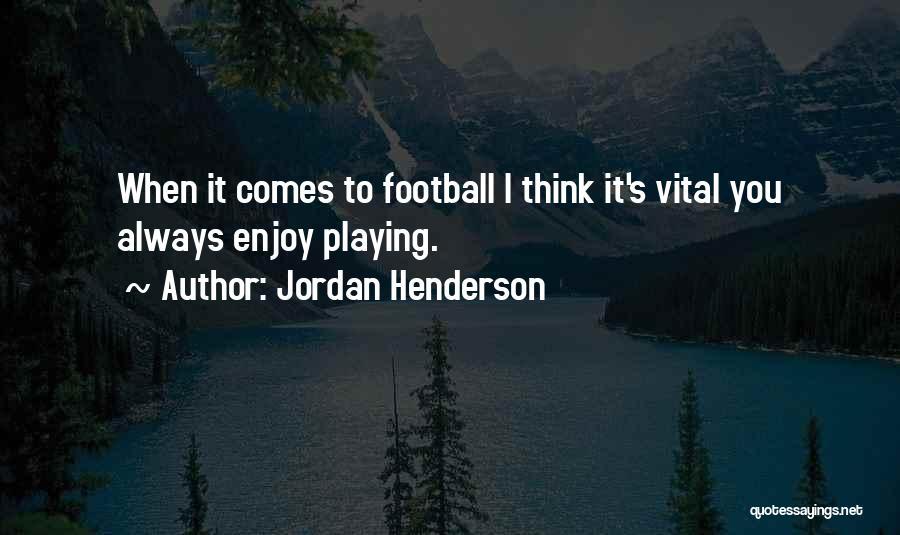 Jordan Henderson Quotes 1365352