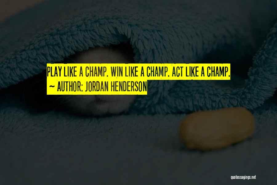 Jordan Henderson Quotes 76717