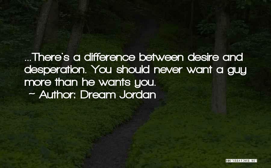 Jordan Love Quotes By Dream Jordan