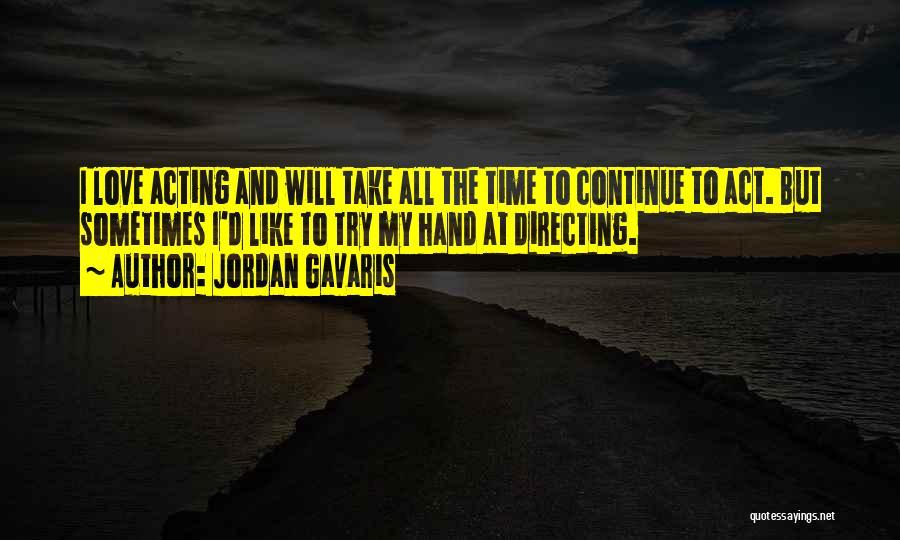 Jordan Love Quotes By Jordan Gavaris