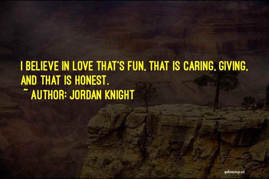 Jordan Love Quotes By Jordan Knight